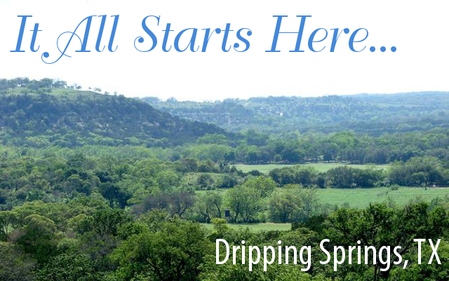 It All Starts Here - Dripping Springs, TX